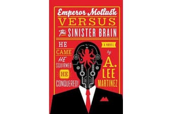 Emperor Mollusk Versus the Sinister Brain -Martinez, A. Lee Fiction Book