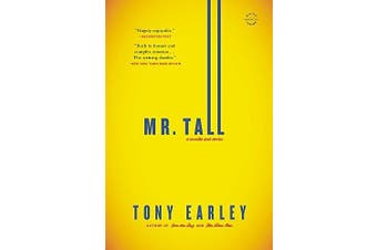 Mr. Tall: A Novella and Stories -Earley, Tony Health & Wellbeing Novel Book
