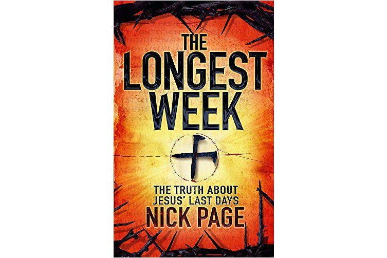 The Longest Week: The truth about Jesus' last days -Nick Page Religion Book