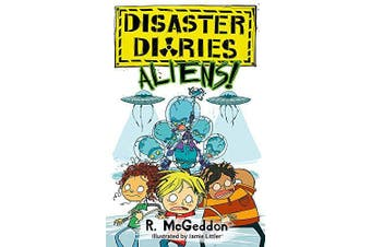 Disaster Diaries: ALIENS!: Book 2 (Disaster Diaries) - Children's Book