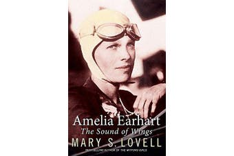 Amelia Earhart: The Sound of Wings -Mary S. Lovell Business Book Aus Stock
