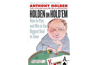 Holden On Hold'em: How to Play and Win at the Biggest Deal in Town Aus Stock