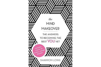 The Mind Makeover: The Answers to Becoming the Best YOU Yet Aus Stock