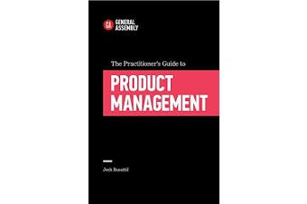 The Practitioner's Guide To Product Management - Business Book Aus Stock