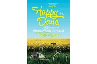 Happy as a Dane: 10 Secrets of the Happiest People in the World Aus Stock