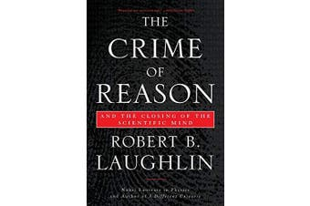 The Crime of Reason: And the Closing of the Scientific Mind - Politics Book