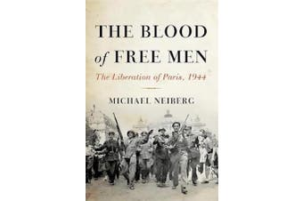 The Blood of Free Men: The Liberation of Paris, 1944 - History Book Aus Stock