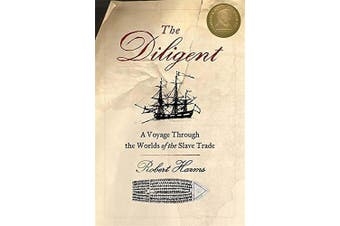 The Diligent: Worlds of the Slave Trade -Robert Harms Social Sciences Book