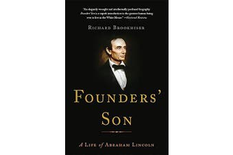 Founders' Son: A Life of Abraham Lincoln -Richard Brookhiser History Book