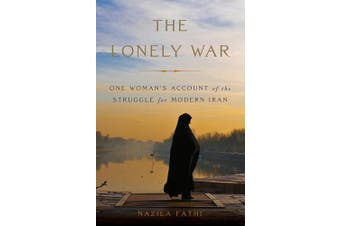The Lonely War: One Woman's Account of the Struggle for Modern Iran - Business
