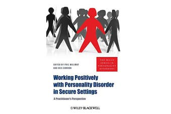 Working Positively with Personality Disorder in Secure Settings Psychology Book