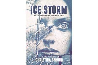 Ice Storm: Methamphetamine: The Dirty Drug Aus Stock