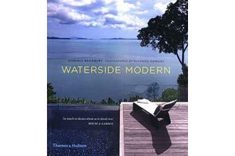 Waterside Modern -Bradbury, Dominic,Powers, Richard Architecture & Design Book