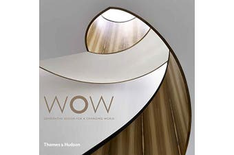 WOW: Experiential Design for a Changing World - Architecture & Design Book