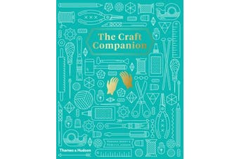 Craft Companion, The:The A-Z Guide to Modern Crafting Home & Garden Book