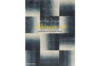 Walking on Art: Explorations in Carpet Design -Dyson, Deirdre Art Book