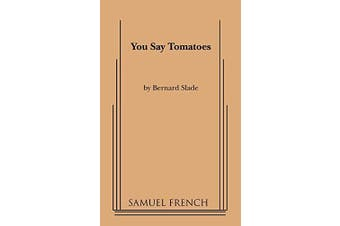 You Say Tomatoes -Bernard Slade Performing Arts Book Aus Stock