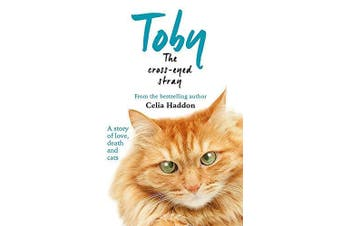 Toby The Cross-Eyed Stray -Celia Haddon Home & Garden Book Aus Stock