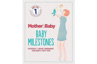 Mother&Baby: Baby Milestones -The Mother&Baby Team Health & Wellbeing Book