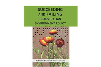 Succeeding and Failing in Australian Environment Policy - Politics Book