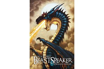 Beast-Speaker: Dragon Friend (Beast-Speaker) -Noble, W. A. Fiction Book