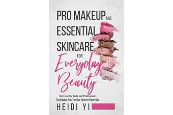 Pro Makeup and Essential Skincare for Everyday Beauty Health & Wellbeing Book