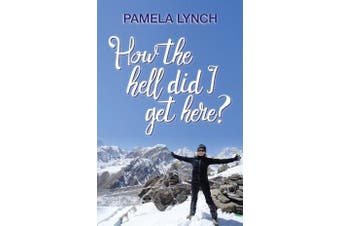 How the Hell Did I Get Here? -Pamela Lynch Business Book Aus Stock