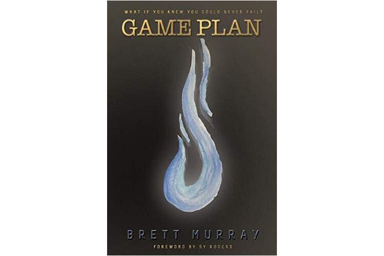 Game Plan: What If You Knew You Could Never Fail? -Brett Murray Religion Book