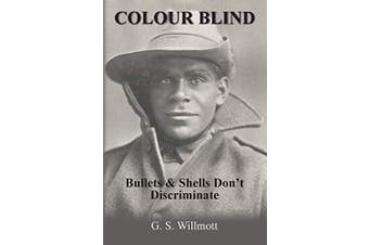 Colour Blind: Bullets and Shells Don't Discriminate - Fiction Novel Book