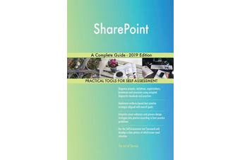 SharePoint A Complete Guide - 2019 Edition -Gerardus Blokdyk Business Book