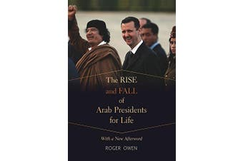 The Rise and Fall of Arab Presidents for Life: With a New Afterword - Politics