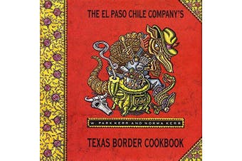 El Paso Chile Company's Texas Border Kitchen Cookbook - Cooking Book Aus Stock