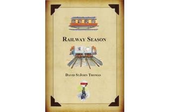 Railway Season. by David St. John Thomas - Transport Book Aus Stock