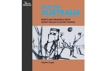 Out of Australia: Prints and Drawings from Sidney Nolan to Rover Thomas - Art