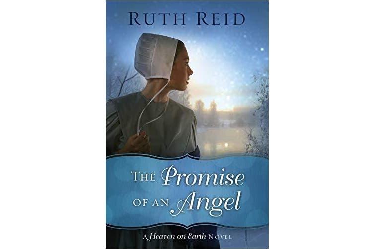 The Promise of an Angel: A Heaven on Earth Novel -Reid, Ruth Religion Book