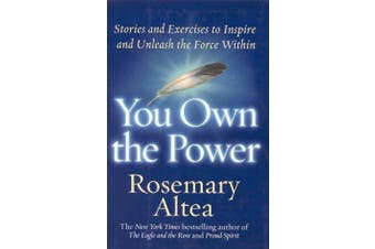 You Own the Power Stories and Exercises to Inspire and Unleash the ForceWithin Book