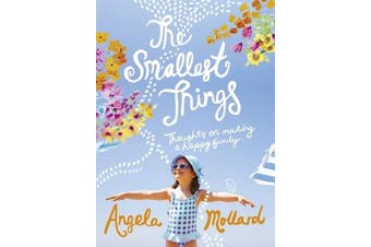 The Smallest Things: Thoughts on Making a Happy Family - Biography Book