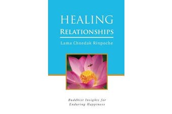 Healing Relationships: Advice for Spiritual Growth and Enduring Happiness