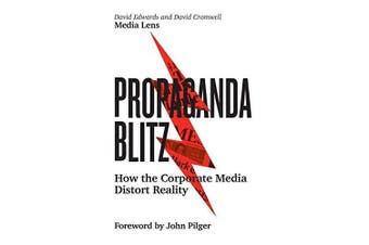 Propaganda Blitz: How the Corporate Media Distort Reality - Social Sciences
