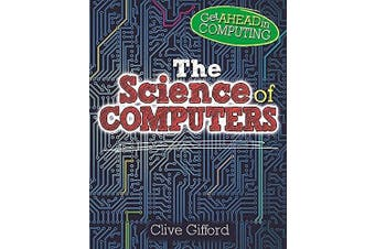 Get Ahead in Computing: The Science of Computers (Get Ahead in Computing)