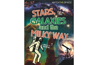 Watch This Space: Stars, Galaxies and the Milky Way (Watch This Space)