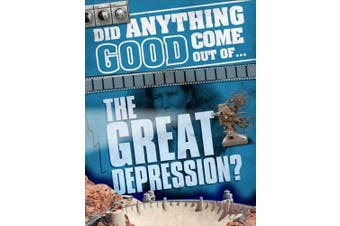 Did Anything Good Come Out of... the Great Depression? History Book Aus Stock
