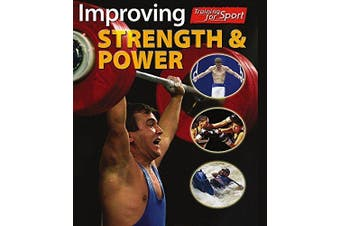 Training For Sport: Improving Strength and Power (Training For Sport) Aus Stock