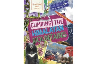 Travelling Wild: Climbing the Himalayan Mountains (Travelling Wild) Aus Stock