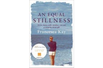 An Equal Stillness: Winner of the Orange Award for New Writers 2009 - Fiction