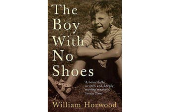 The Boy With No Shoes: A Memoir -William Horwood Biography Book Aus Stock