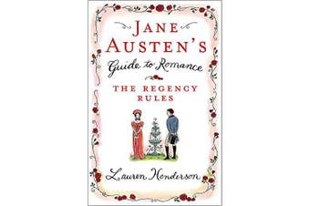 Jane Austen's Guide to Romance: The Regency Rules - Health & Wellbeing Novel