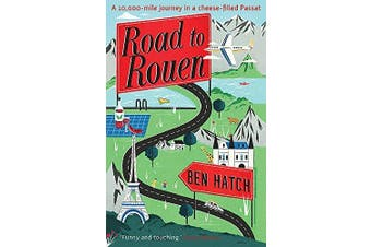 Road to Rouen -Hatch, Ben Travel Book Aus Stock
