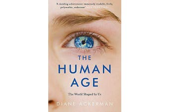 The Human Age: The World Shaped by Us -Diane Ackerman Science Book Aus Stock