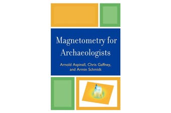 Magnetometry for Archaeologists: Geophysical Methods for Archaeology Aus Stock